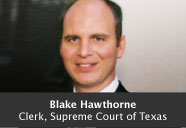 Blake Hawthorne, Clerk of the Court - Supreme Court of Texas
