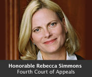 Honorable Rebecca Simmons, Fourth Court of Appeals